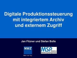 Digitale Produktionssteuerung mit integriertem Archiv und externem Zugriff