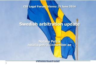 Swedish arbitration update Natalia Petrik natalia.petrik@chamber.se