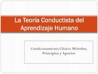 La Teoría Conductista del Aprendizaje Humano
