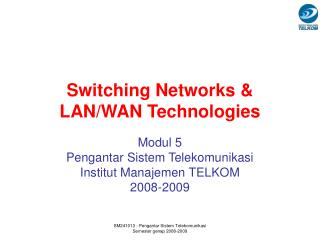 Switching Networks & LAN/WAN Technologies