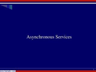 Asynchronous Services