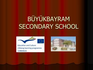 BÜYÜKBAYRAM SECONDARY SCHOOL