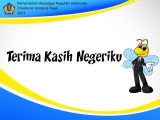 Kementerian Keuangan Republik  Indonesia Direktorat Jenderal Pajak 2013