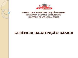 PREFEITURA MUNICIPAL DE JOÃO PESSOA SECRETARIA DE SAÚDE DO MUNICÍPIO DIRETORIA DE ATENÇÃO À SAÚDE