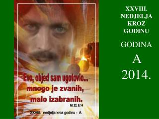 XXVIII . NEDJELJA KROZ GODINU GODINA A 2014.