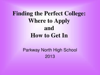 Finding the Perfect College: Where to Apply and How to Get In