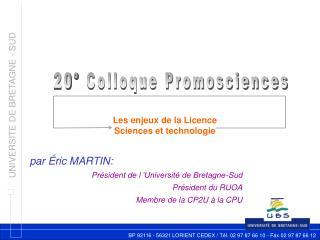 par Éric MARTIN: Président de l'Université de Bretagne-Sud Président du RUOA