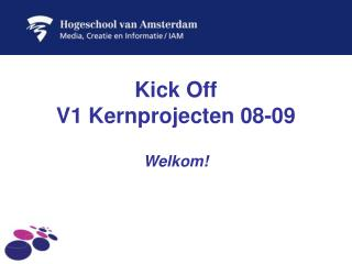 Kick Off V1 Kernprojecten 08-09