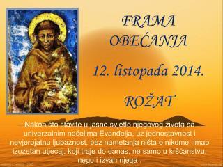 FRAMA OBEĆANJA 12. listopada 2014. ROŽAT