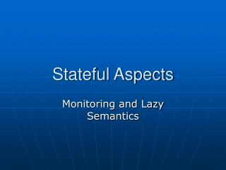 Stateful Aspects