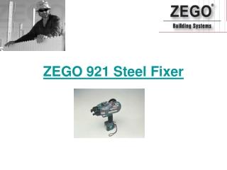 ZEGO 921 Steel Fixer