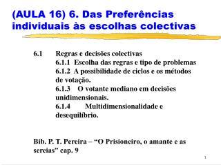 (AULA 16) 6. Das Preferências individuais às escolhas colectivas