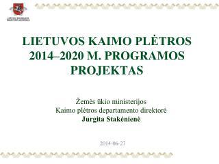 LIETUVOS KAIMO PLĖTROS 2014–2020 M. PROGRAMOS PROJEKTAS