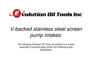 V-backed stainless steel screen pump intakes: