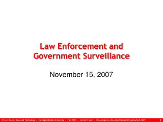 Law Enforcement and  Government Surveillance