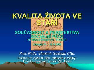 Prof. PhDr. Vladimír Smékal, CSc.