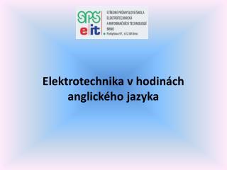 Elektrotechnika vhodinách anglického jazyka