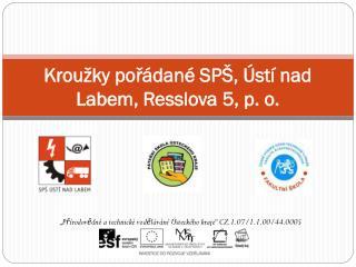 Kroužky pořádané SPŠ, Ústí nad Labem, Resslova 5, p. o.