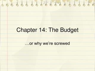 Chapter 14: The Budget