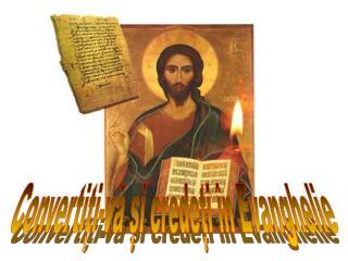 Convertiți-vă și credeți în Evanghelie