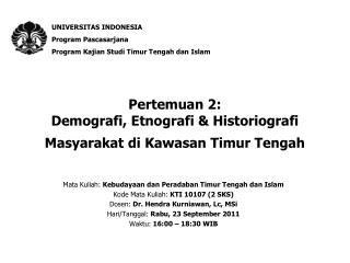 Pertemuan 2: Demografi, Etnografi & Historiografi Masyarakat di Kawasan Timur Tengah