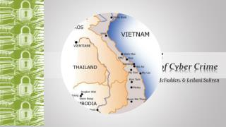 VIETNAM: The Impacts of Cyber Crime Brian Osgood, Kinsey McFadden, & Leilani Soliven