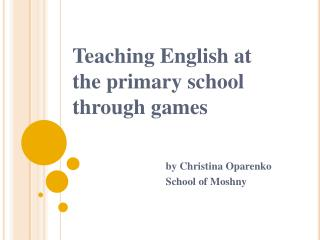 Teaching English at the primary school through games