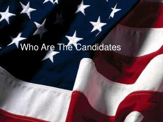 Who Are The Candidates