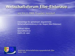 Wirtschaftsforum Elbe-Elsteraue am 04.11.2004 Flugplatz Holzdorf