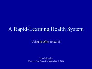 A Rapid-Learning Health System