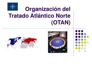 Organización del Tratado Atlántico Norte (OTAN)