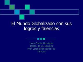 El Mundo Globalizado con sus logros y falencias