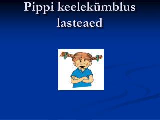 Pippi keelekümblus lasteaed