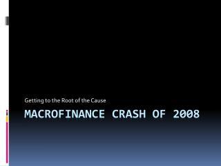 MacroFinance Crash of 2008