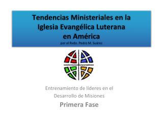 Entrenamiento de líderes en el Desarrollo de Misiones Primera Fase
