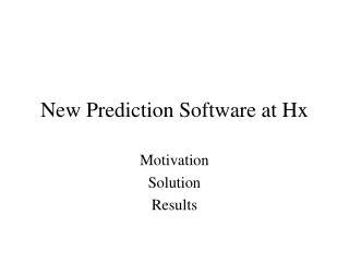 New Prediction Software at Hx