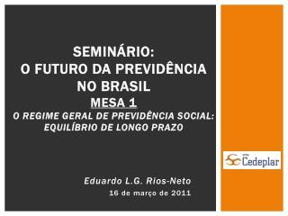 Eduardo L.G. Rios-Neto 16 de março de 2011