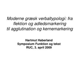 Moderne græsk verbaltypologi: fra flektion og adledsmarkering til agglutination og kernemarkering