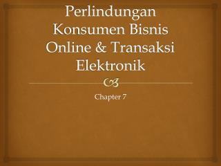 Perlindungan Konsumen Bisnis Online & Transaksi Elektronik