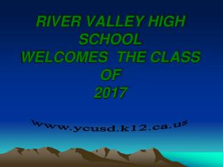 RIVER VALLEY HIGH SCHOOL WELCOMES THE CLASS OF 2017