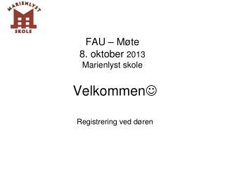 FAU – Møte 8. oktober 2013 Marienlyst skole