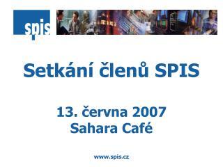 Setkání členů SPIS 13. června 2007 Sahara Café