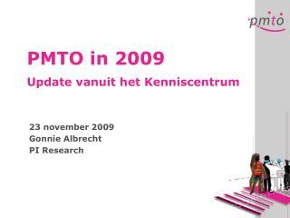 PMTO in 2009 Update vanuit het Kenniscentrum