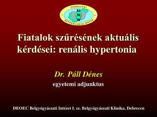 Fiatalok szűrésének aktuális kérdései: renális hypertonia