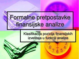Formalne pretpostavke finansijske analize