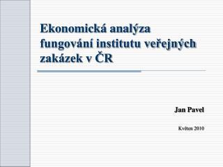 Ekonomická analýza fungování institutu veřejných zakázek v ČR