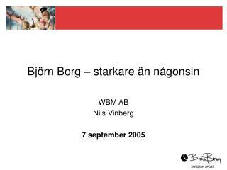 Björn Borg – starkare än någonsin