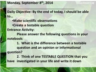 Monday, September 8 th , 2014 Daily Objective: By the end of today, I should be able to…