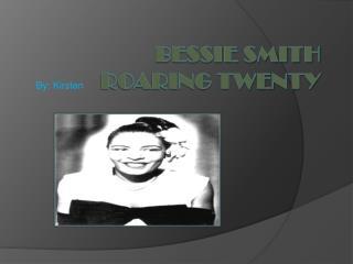 Bessie Smith Roaring Twenty