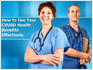 How to Use Your CVUSD Health Benefits Effectively